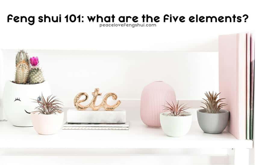 feng shui 101: what are the five elements?