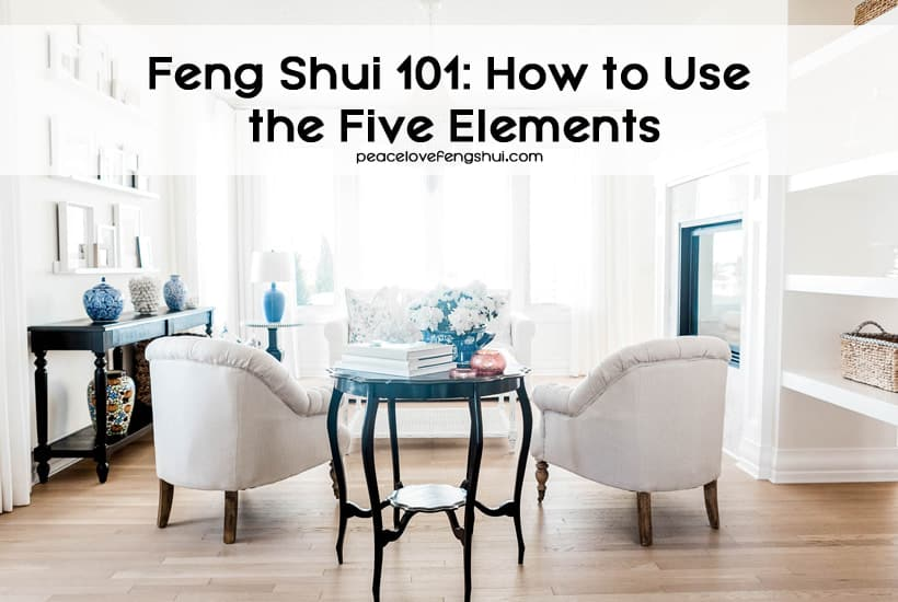 Feng Shui 101: How to use the feng shui elements