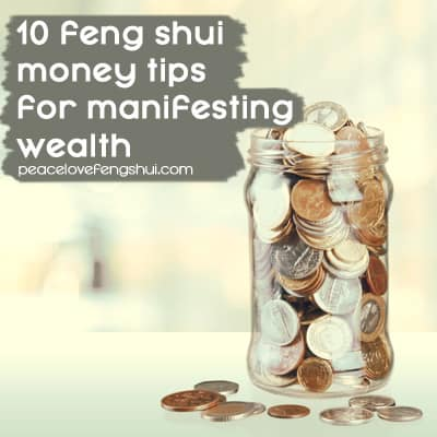 10 feng shui money tips for manifesting wealth