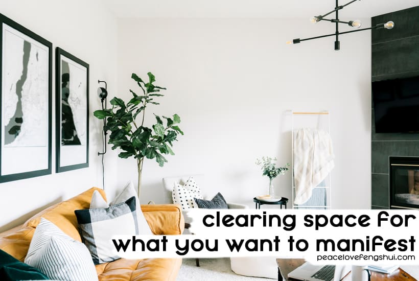 clearing space for what you want to manifest