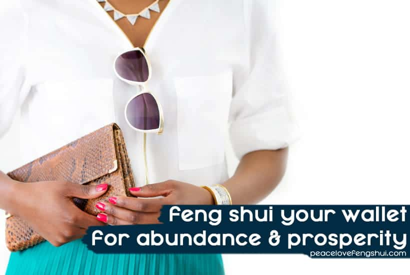 how to feng shui your wallet for abundance and prosperity