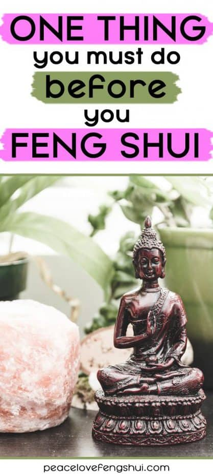 What is the one thing you should do before you feng shui your house?