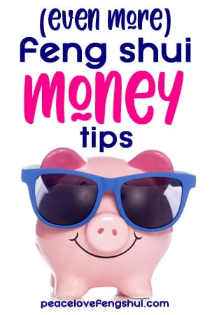even more feng shui tips for attracting money into your life