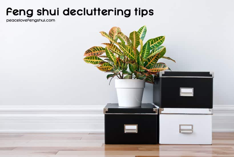 9 feng shui decluttering tips to help you create the home of your dreams!