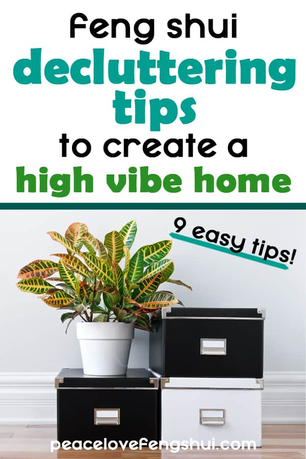 tips for using feng shui to declutter your home and create a home you love