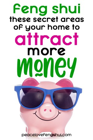 don't forget to feng shui these areas if you want to attract more money