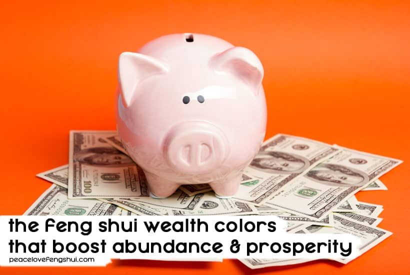 feng shui wealth colors for money and abundance