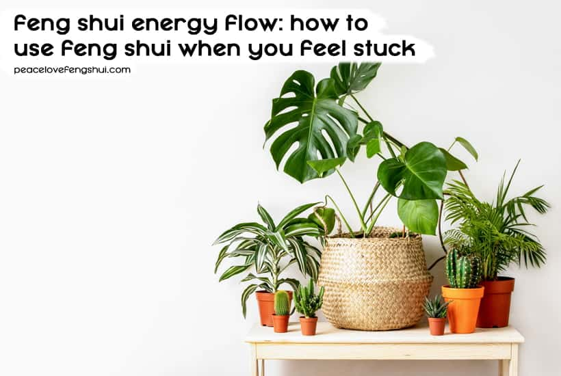 feng shui energy flow: feng shui to get unstuck