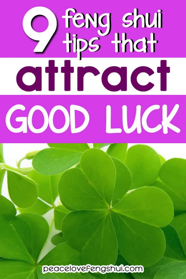 Feng Shui Tips For Good Luck 9 Ways To Attract Luck To Your Door With Feng Shui Peace Love Feng Shui